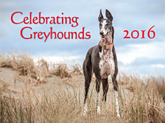 Celebrating Greyhounds 2016 Calendar
